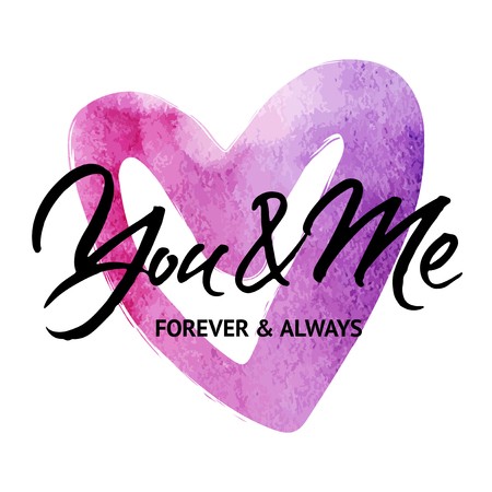always: Wedding card with words You and me forever and always. Modern brush calligraphy. Watercolor heart illustration.