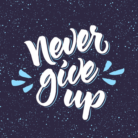splatter paint: Motivational phrase Never give up. Brush lettering on dark splattered background. Hand lettered quote.