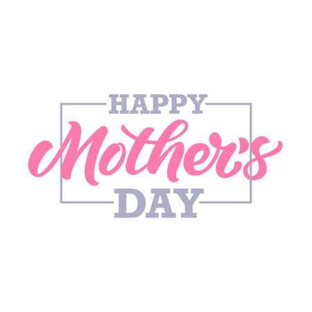 Happy Mother's Day inscription for greeting card or poster design. Typography composition. Illustration