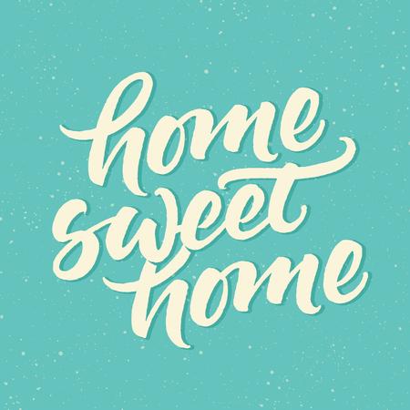 집 달콤한 집. 감동적인 문구. 글자 따옴표. 붓글씨. 빈티지 스타일의 포스터 또는 카드 디자인입니다.