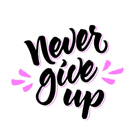 calligraphical: Motivational phrase Never give up. Brush lettering isolated on white background. lettered quote.