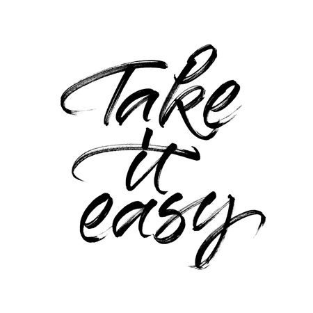take it easy: Take it easy. Handwritten inspirational quote for poster and card design. Motivational phrase. Modern calligraphy with real ink brush strokes texture isolated on white background.