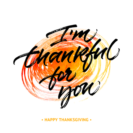 Thanksgiving greeting card 'I'm thankful for you'. Handwritten brush calligraphy on yelow and orange abstract hand drawn background.