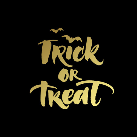 treat: Trick or treat Halloween greeting card. Handwritten golden lettering on black background.