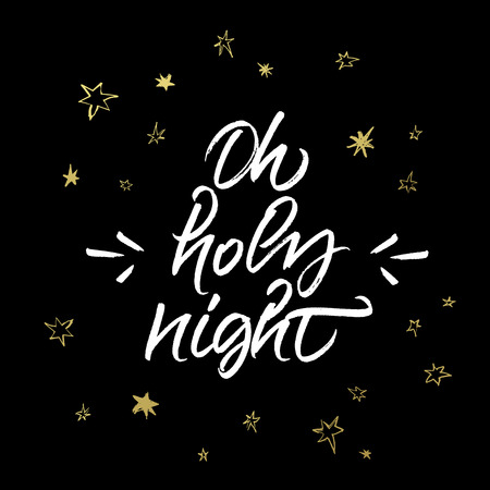 holy night: Oh Holy Night Christmas greeting card. Handwritten brush calligraphy on black background with golden stars.