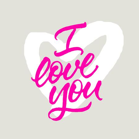 I love you card. Handwritten rough brush calligraphy.