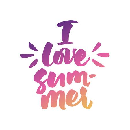 I love summer! Vector brush lettering isolated on white backdrop.