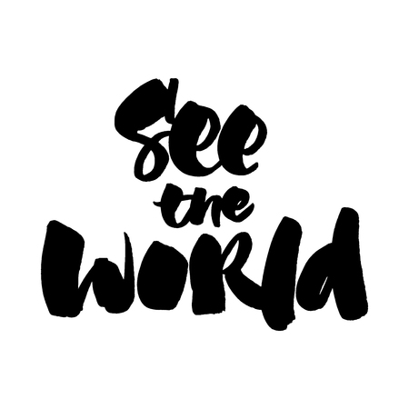 See the world. Brush hand lettered illustration. Inspirational travel quote isolated on white background. 向量圖像