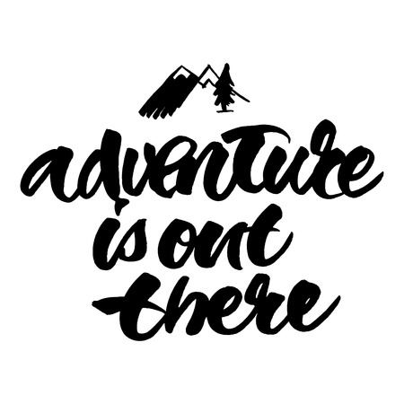 wanderlust: Adventure is out there. Brush hand lettered illustration. Inspirational travel quote isolated on white background.
