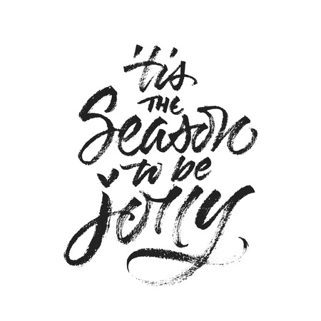 'tis the Season to be Jolly Christmas handwritten calligraphy isolated on white background