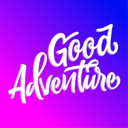 Inspirational motivation quote good adventure