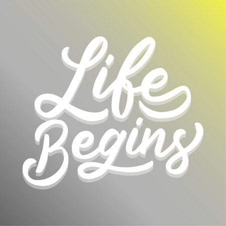 Life begins calighrapy quote