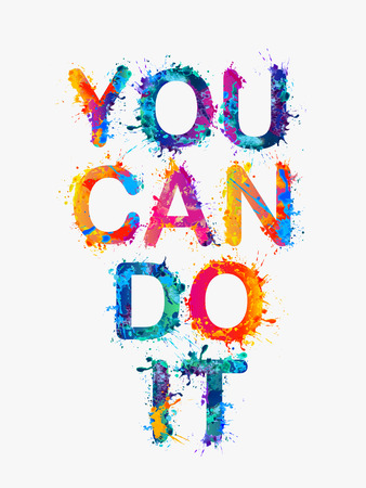YOU CAN DO IT. Motivation inscription of splash paint letters
