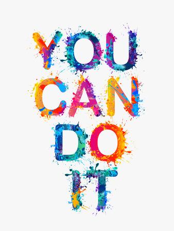 YOU CAN DO IT. Motivation inscription of splash paint letters