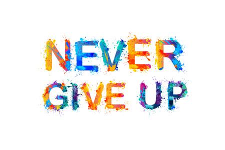 NEVER GIVE UP. Motivation inscription of splash paint letters Vector Illustration