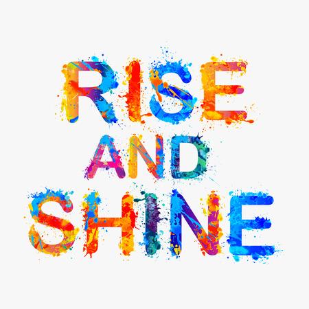 wake up happy: Motivation inscription of splash paint letters - Rise and shine. Illustration