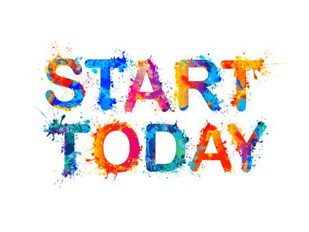 slogan: START TODAY. Motivation inscription of splash paint letters. Vector slogan Illustration