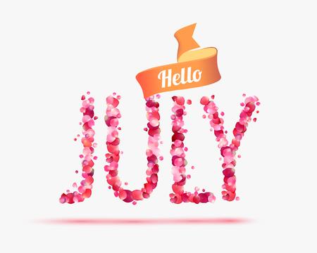 pink rose petals: Hello July. Vector inscription of pink rose petals
