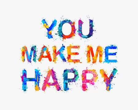 compliments: You make me happy. Vector Motivation inscription of splash paint letters