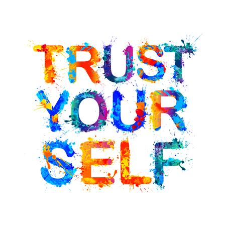 Trust yourself. Motivation inscription of splash paint letters