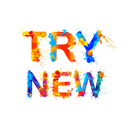 try: Try new. Motivational inscription of splash paint letters