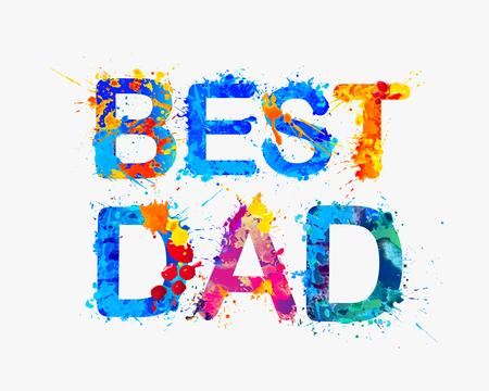best dad: Best dad. watercolor splash paint inscription Illustration