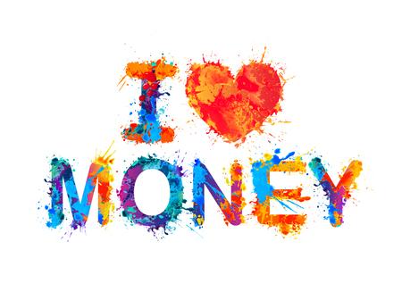 love of money: I love money. Vector watercolor splash paint Illustration