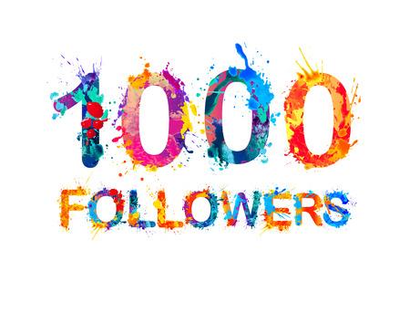 1000 (one thousand) followers. Splash paint inscription