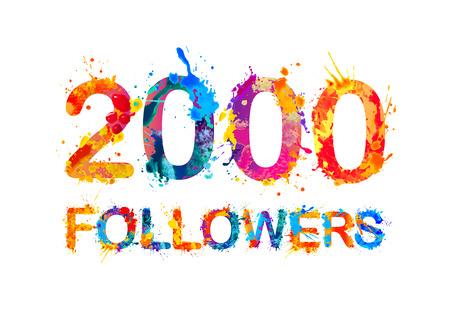 2000 (two thousand) followers. Splash paint inscription