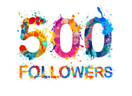 500 (five hundred) followers. Splash paint vector inscription