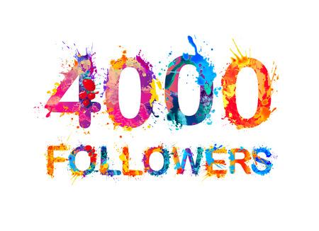 thousand: 4000 (four thousand) followers. Splash paint inscription