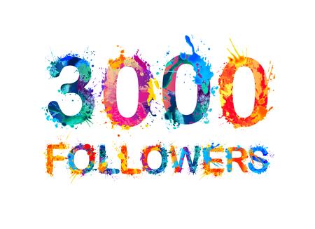 thousand: 3000 (three thousand) followers. Splash paint inscription