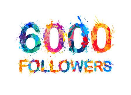 6000 (six thousand) followers. Splash paint inscription Illustration