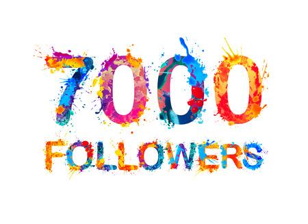 thousand: 7000 (seven thousand) followers. Splash paint inscription