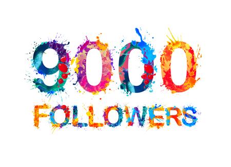 followers: 9000 (nine thousand) followers. Splash paint inscription