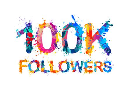 thousand: 100K (one hundred thousand) followers of splash paint