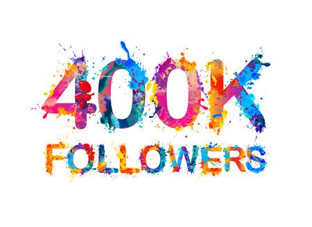 thousand: 400K (four hundred thousand) followers of splash paint