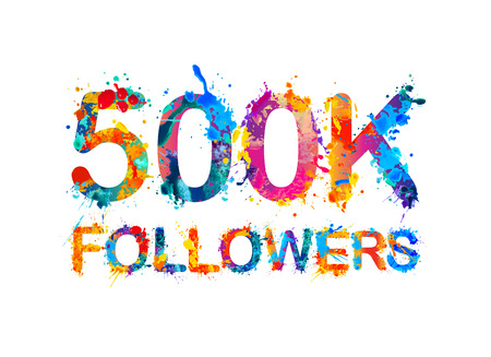 thousand: 500K (five hundred thousand) followers of splash paint