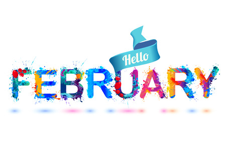 Hello february. Splash paint letters vector inscription