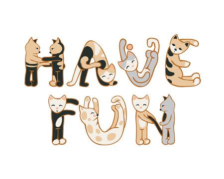 have fun: Have fun! Inscription of cute cats letters Illustration
