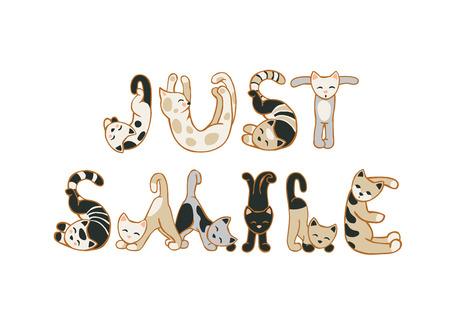 JUST SMILE. Motivational inscription of cat letters Illustration