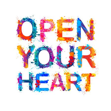Open your heart. Vector motivation inscription of splash paint letters
