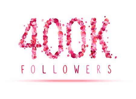 400K (four hundred thousand) followers. Pink rose petals Illustration
