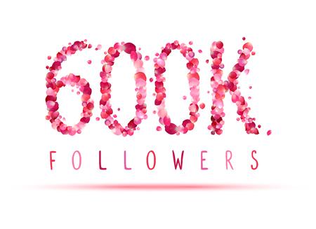 600K (six hundred thousand) followers. Pink rose petals