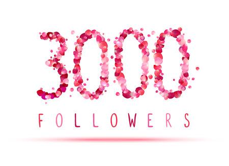 3000 (three thousand) followers. Pink rose petals
