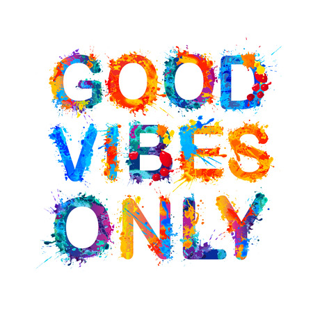 Good vibes only. Watercolor vector splash paint