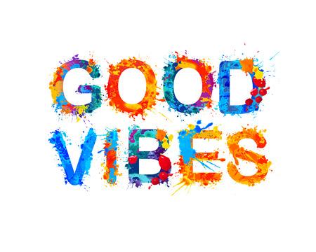 vibes: Good vibes. Splash paint. Watercolor splash paint Illustration