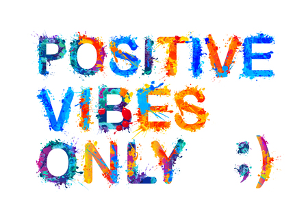 Positive vibes only. Watercolor vector splash paint
