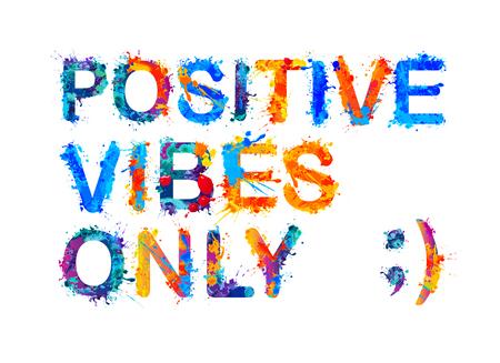 Positive vibes only. Watercolor vector splash paint