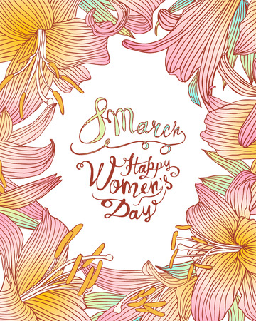 8 march. Happy Womans Day! Vector congratulation card with lily floral frame